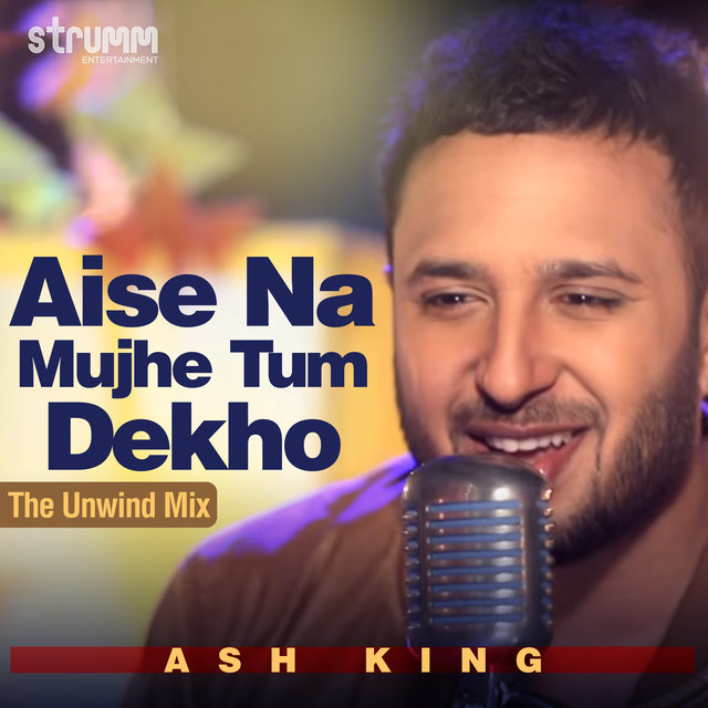 Aise Na Mujhe Tum Dekho - Single