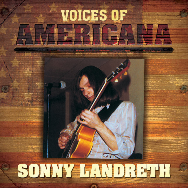 Voices Of Americana: Sonny Landreth