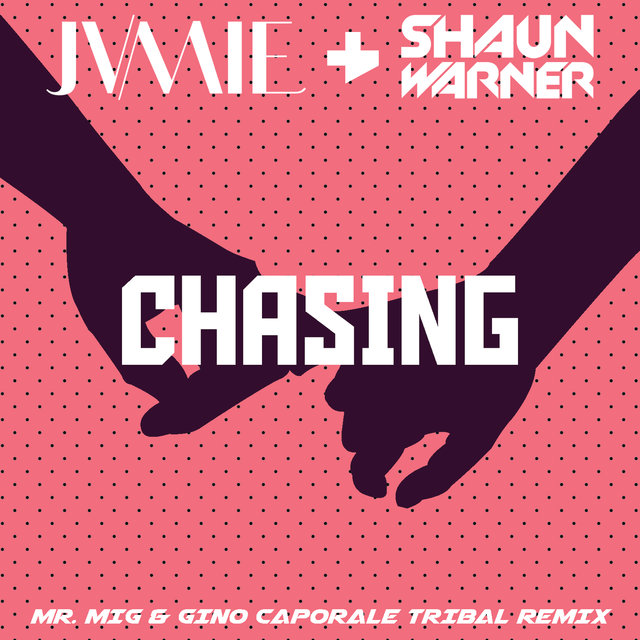 Chasing (Mr. Mig & Gino Caporale Tribal Remix)