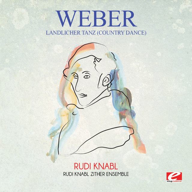 Weber: Ländlicher Tanz (Country Dance) [Digitally Remastered]