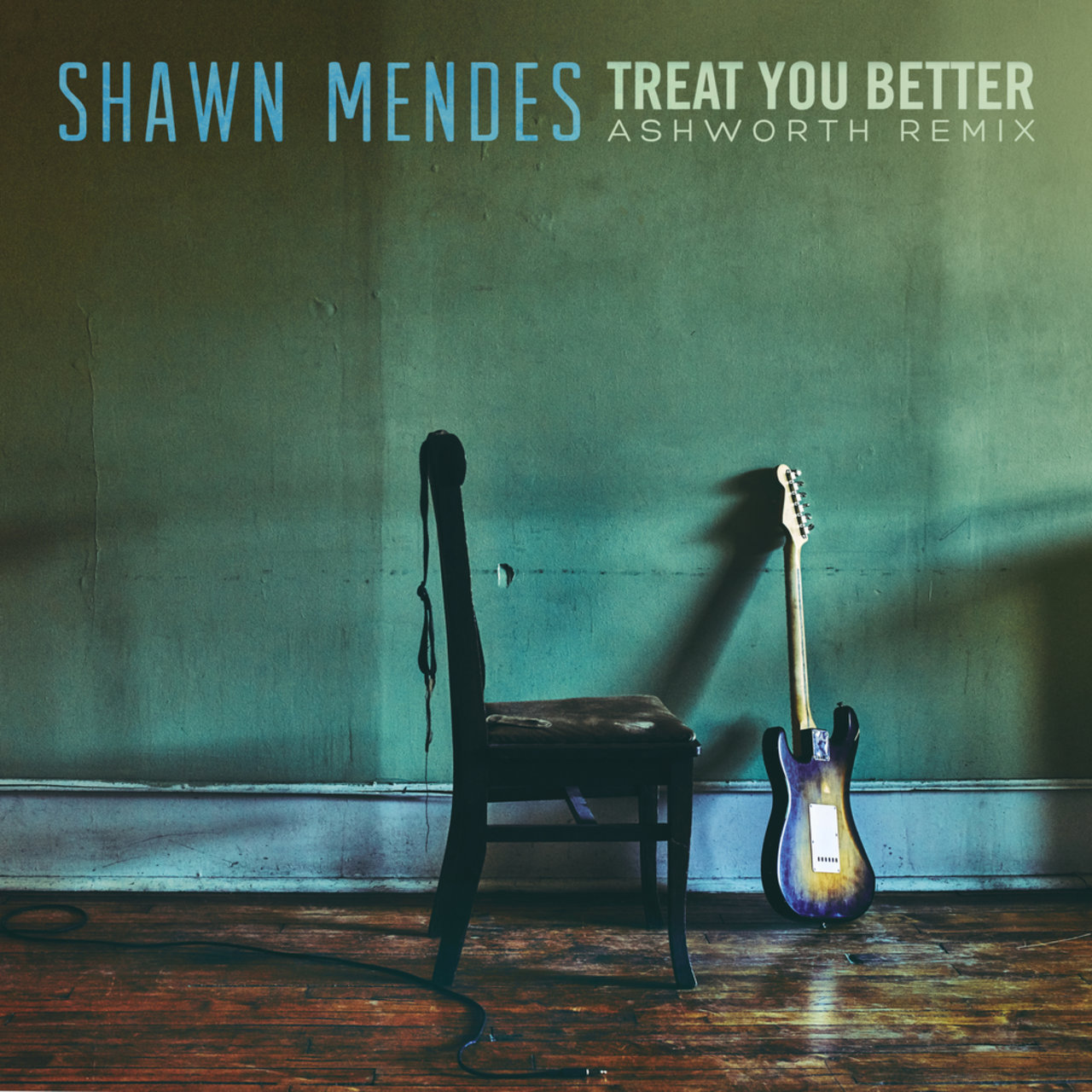 Treat You Better (Ashworth Remix)
