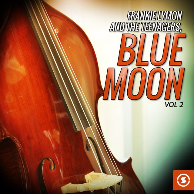 Frankie Lymon and The Teenagers, Blue Moon, Vol. 2