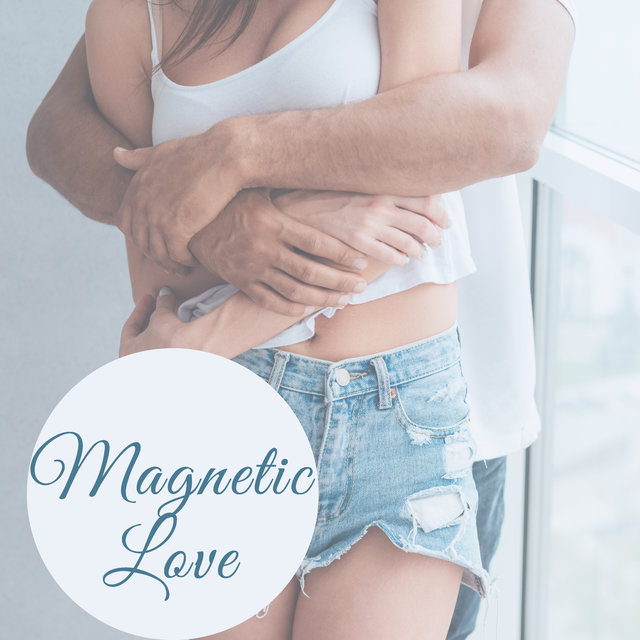 Magnetic Love – Romantic Jazz, Sensual Music for Erotic Games, Deep Relax, Sexy Jazz at Night