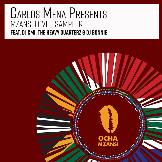 Mzansi Love Sampler [Presented By Carlos Mena]
