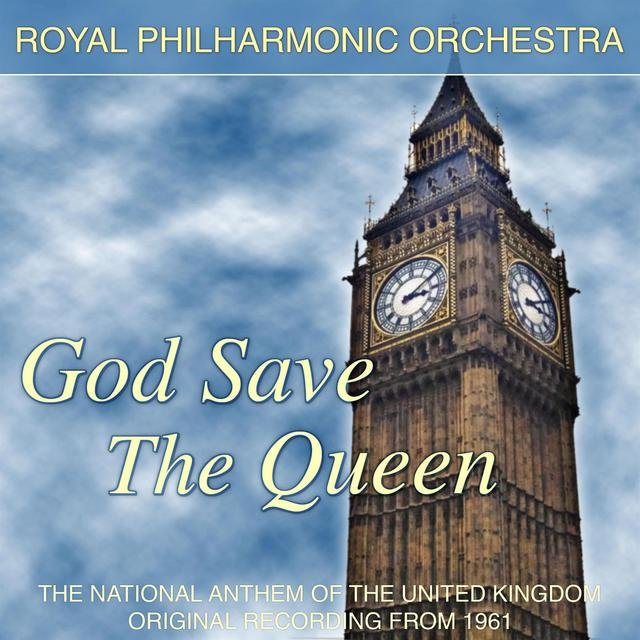 God Save The Queen - The National Anthem Of The United Kingdom