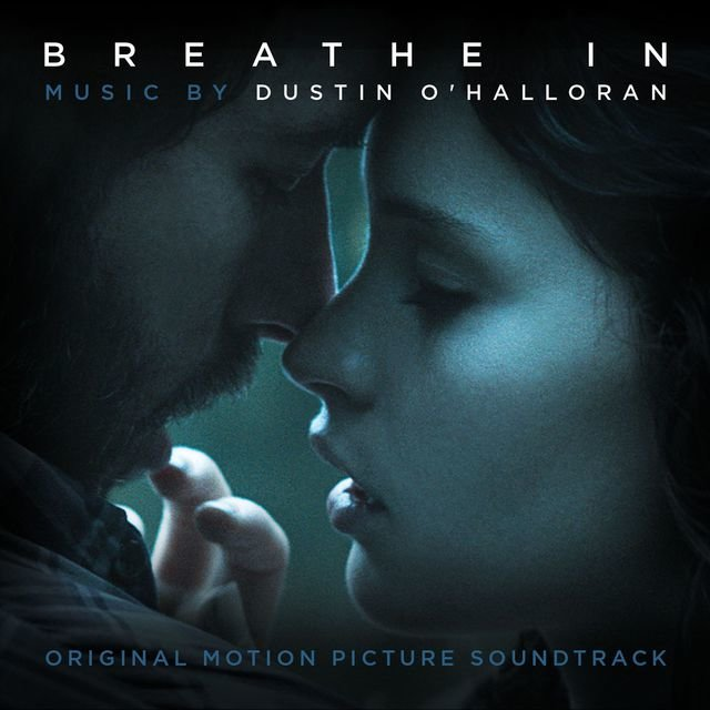 Breathe In (Original Motion Picture Soundtrack)
