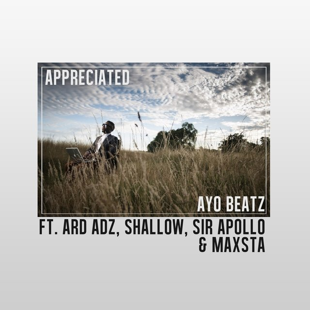 Appreciated (feat. Ard Adz, Shallow, Sir Apollo & Maxsta)