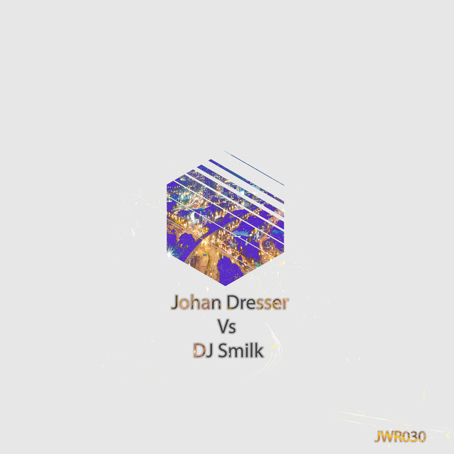 Johan Dresser VS DJ Smilk