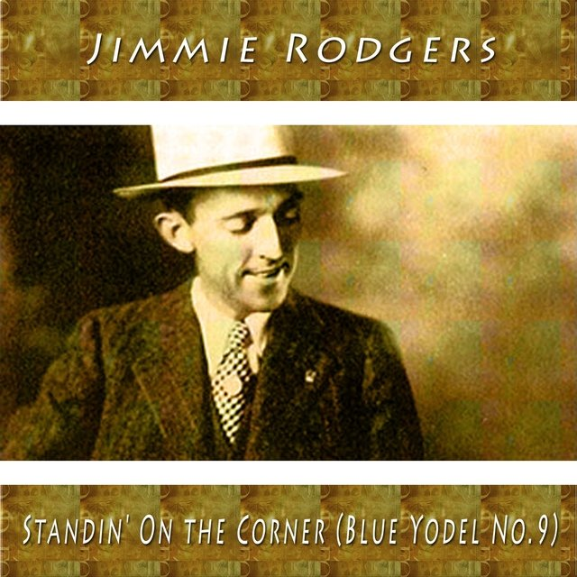 Standin' On the Corner (Blue Yodel No.9)