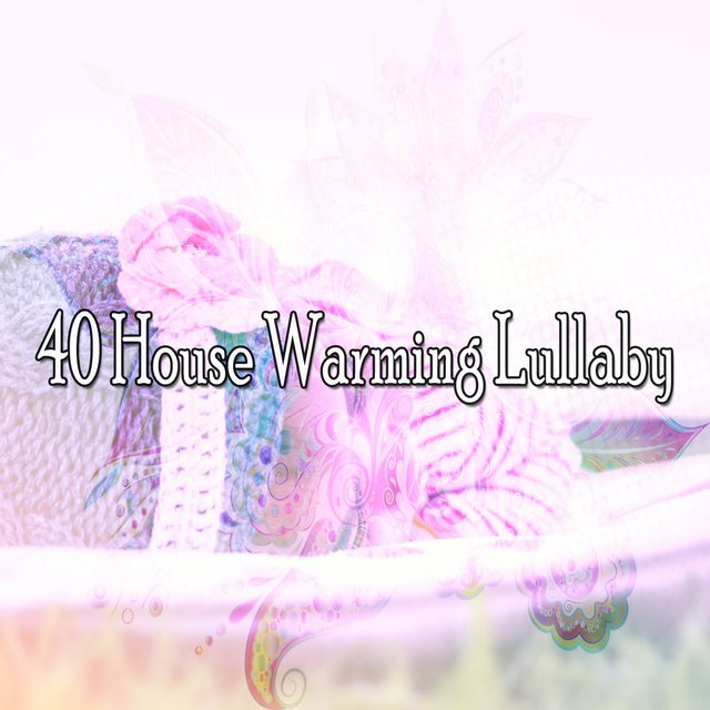 40 House Warming Lullaby