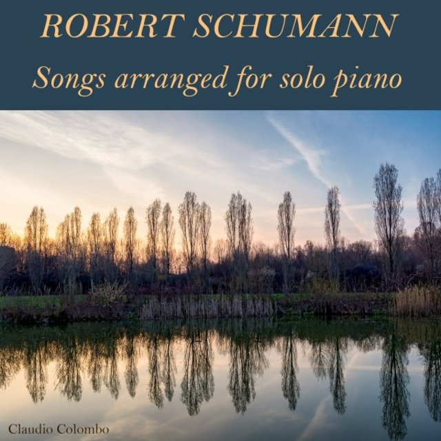 Robert Schumann: Songs Arranged for Solo Piano