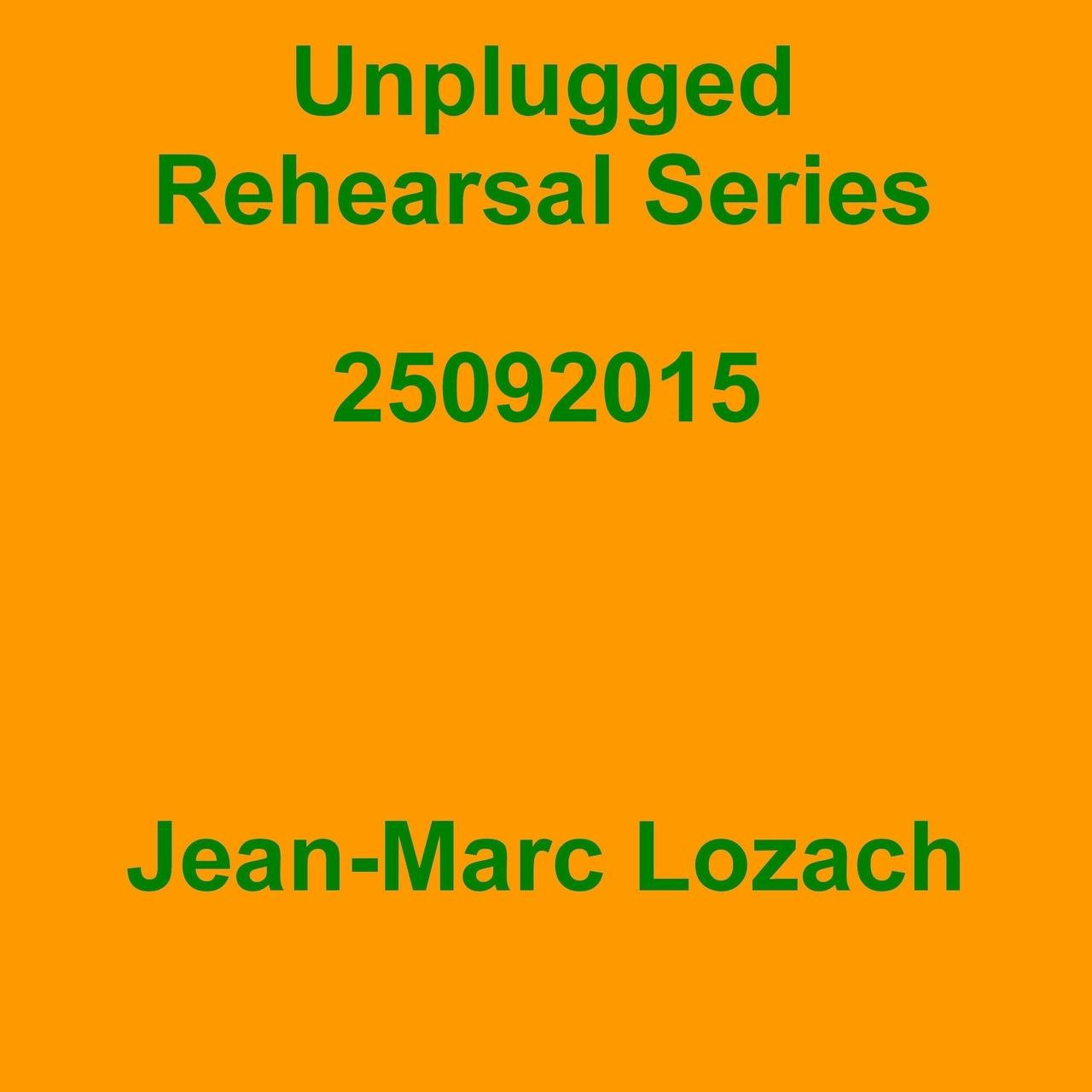 Unplugged Rehearsal Series 25092015