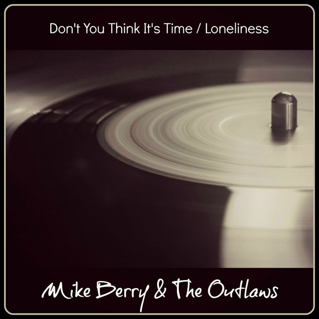 Don't You Think It's Time / Loneliness