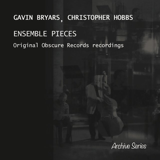 Bryars & Hobbs: Ensemble Pieces