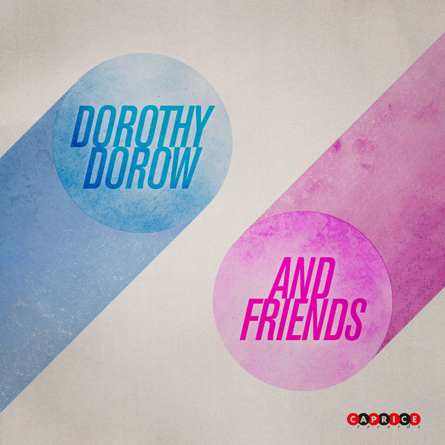 Dorothy Dorow and Friends