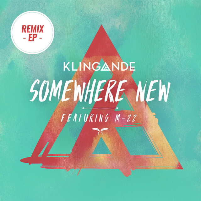 Somewhere New (feat. M-22) [Remixes]