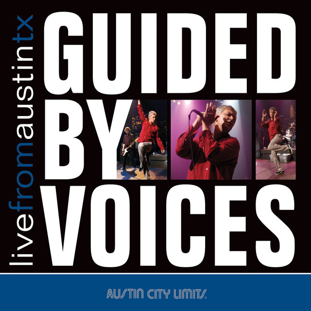 Live from Austin, TX: Guided By Voices