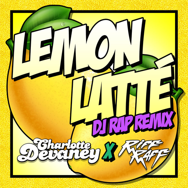 Lemon Latte (Dj Rap Remix)