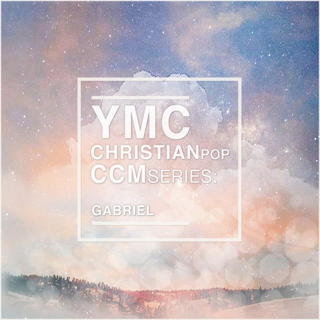 YMC Christian Pop CCM Series:Gabriel