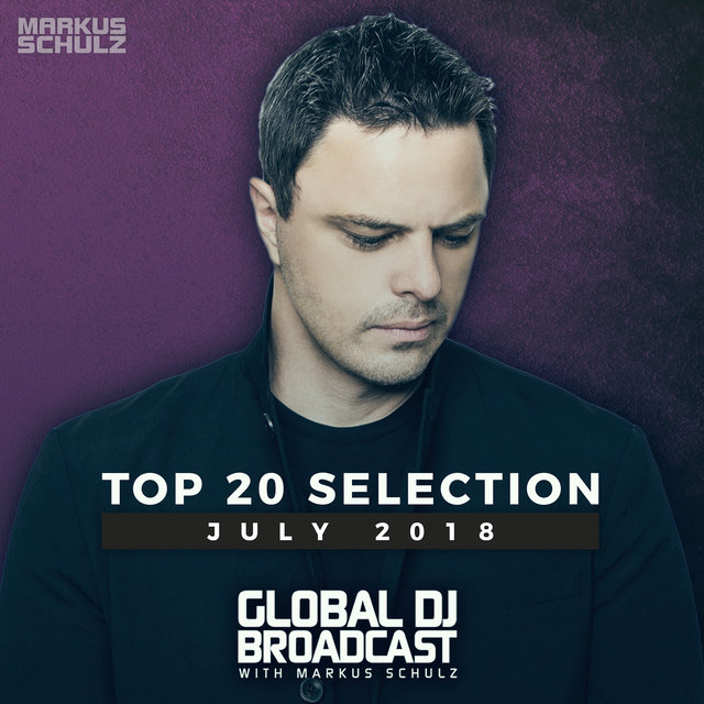 Global DJ Broadcast - Top 20 July 2018