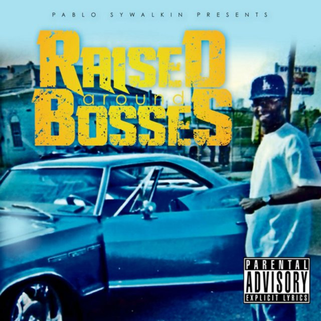 Raised Around Bossrs