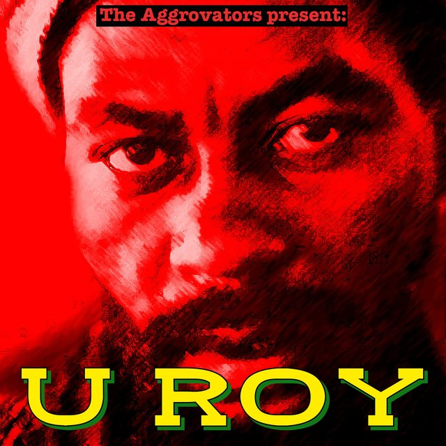The Aggrovators Present U Roy