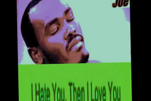 JOE - I HATE YOU THAN I LOVE YOU