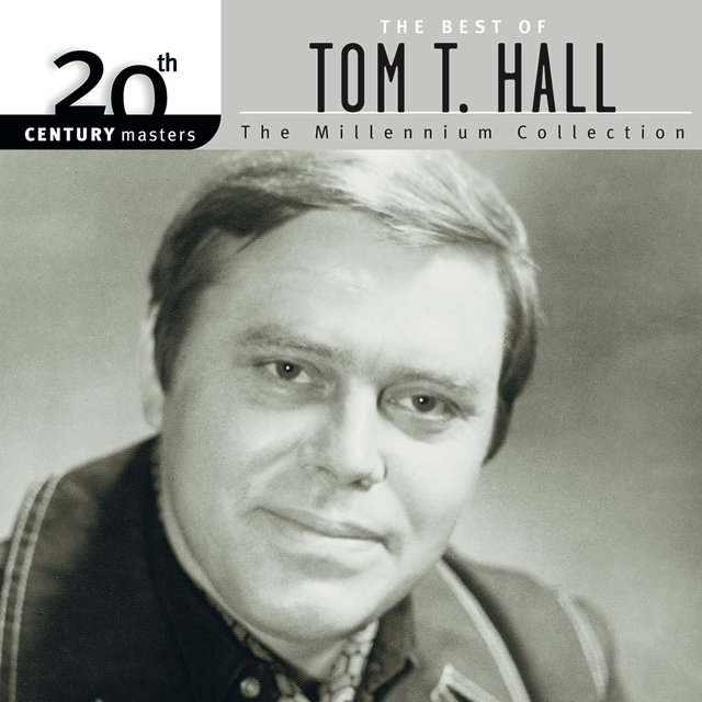 20th Century Masters: The Best Of Tom T. Hall - The Millennium Collection