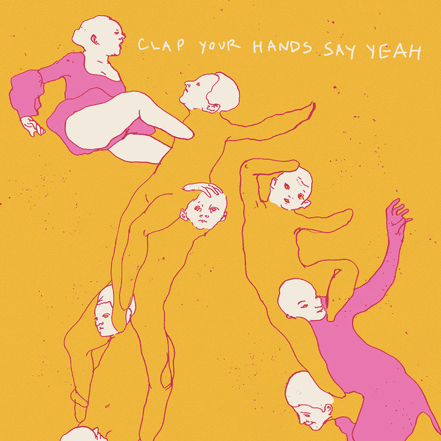 Clap Your Hands Say Yeah (10th Anniversary Edition)
