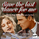 Save The Last Dance For Me (Finest Pop From The 50s And 60s)