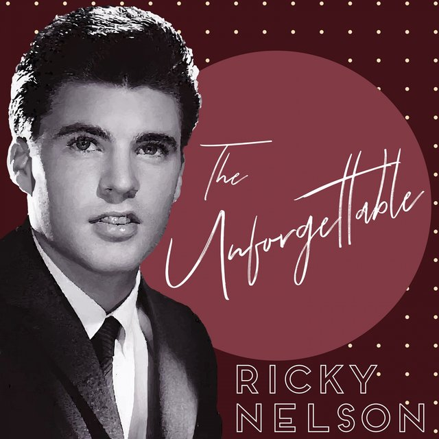 The Unforgettable Ricky Nelson