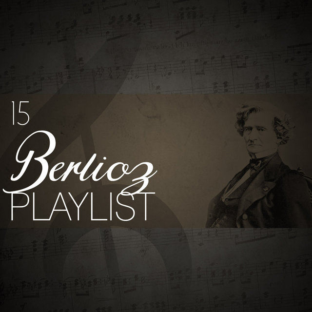 15 Berlioz Playlist