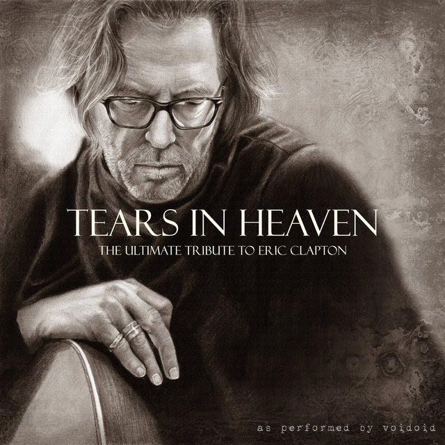 Tears In Heaven - The Ultimate Tribute To Eric Clapton