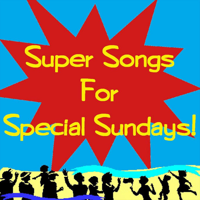 Super Songs for Special Sundays