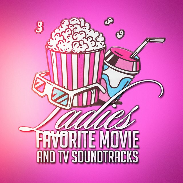 Ladies Favorite Movie and Tv Soundtracks