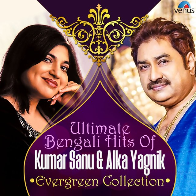 Ultimate Bengali Hits of Kumar Sanu & Alka Yagnik Evergreen Collection