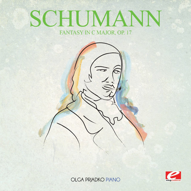 Schumann: Fantasy in C Major, Op. 17 (Digitally Remastered)
