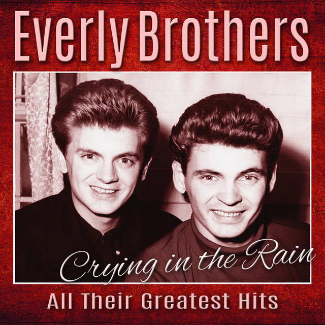 Crying In The Rain - All Their Greatest Hits