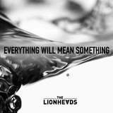 Everything Will Mean Something