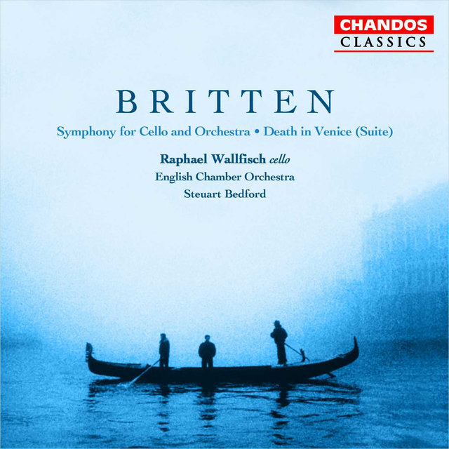 Britten: Symphony for Cello and Orchestra / Suite From Death in Venice