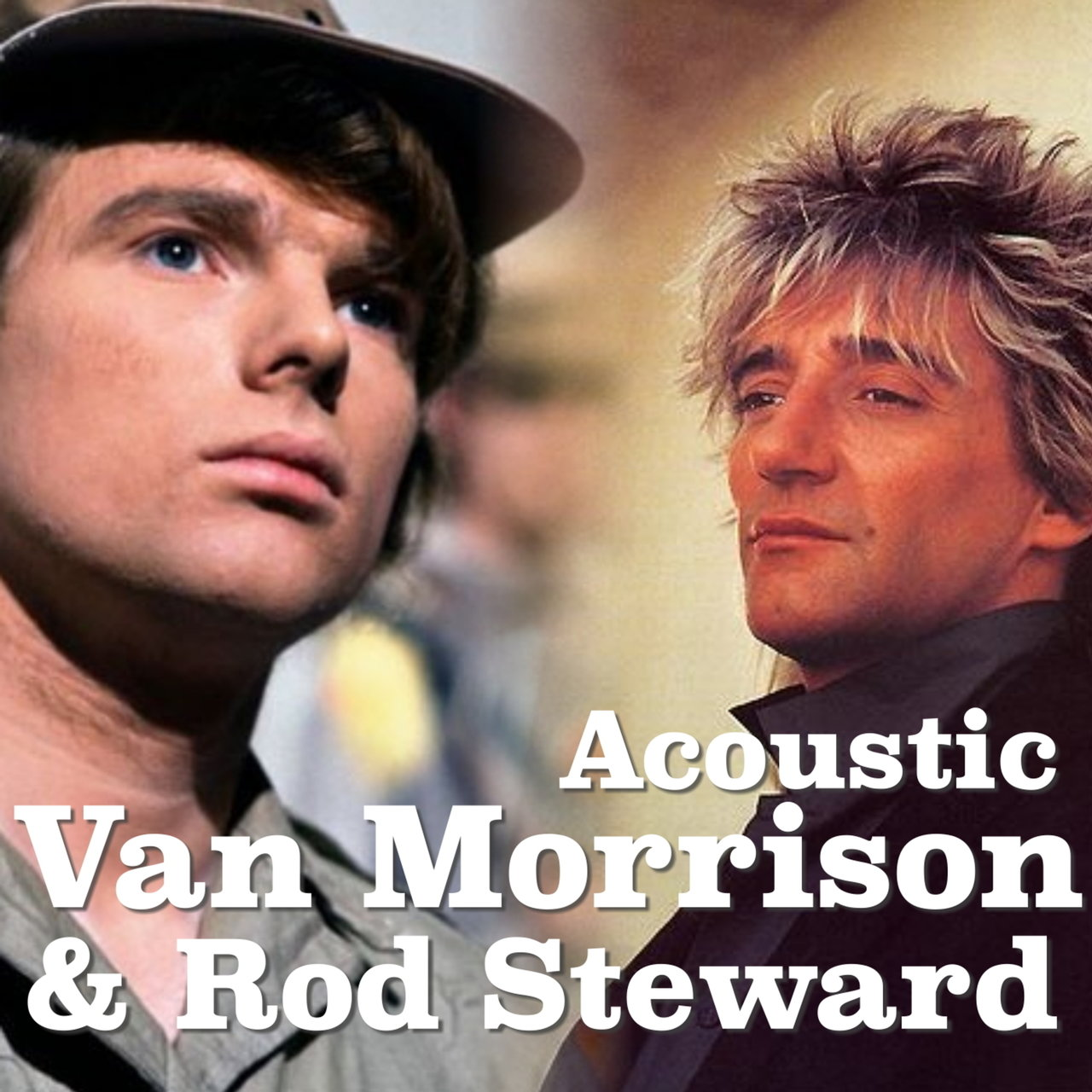 Acoustic Van Morrison & Rod Steward