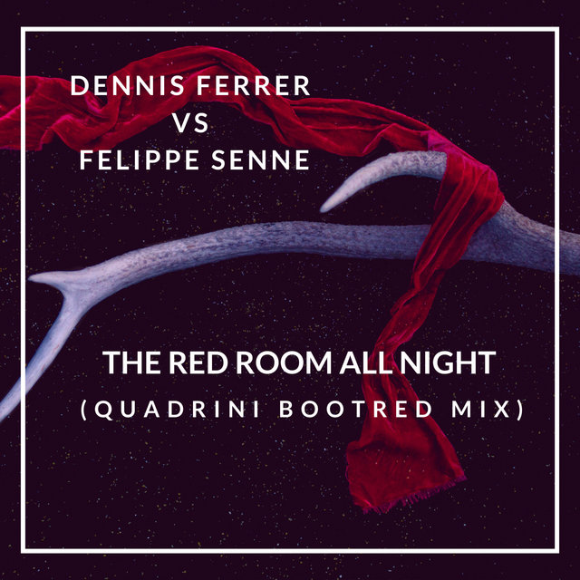 Dennis Ferrer vs Felippe Senne - The Red Room All Night (Quadrini Bootred Mix)