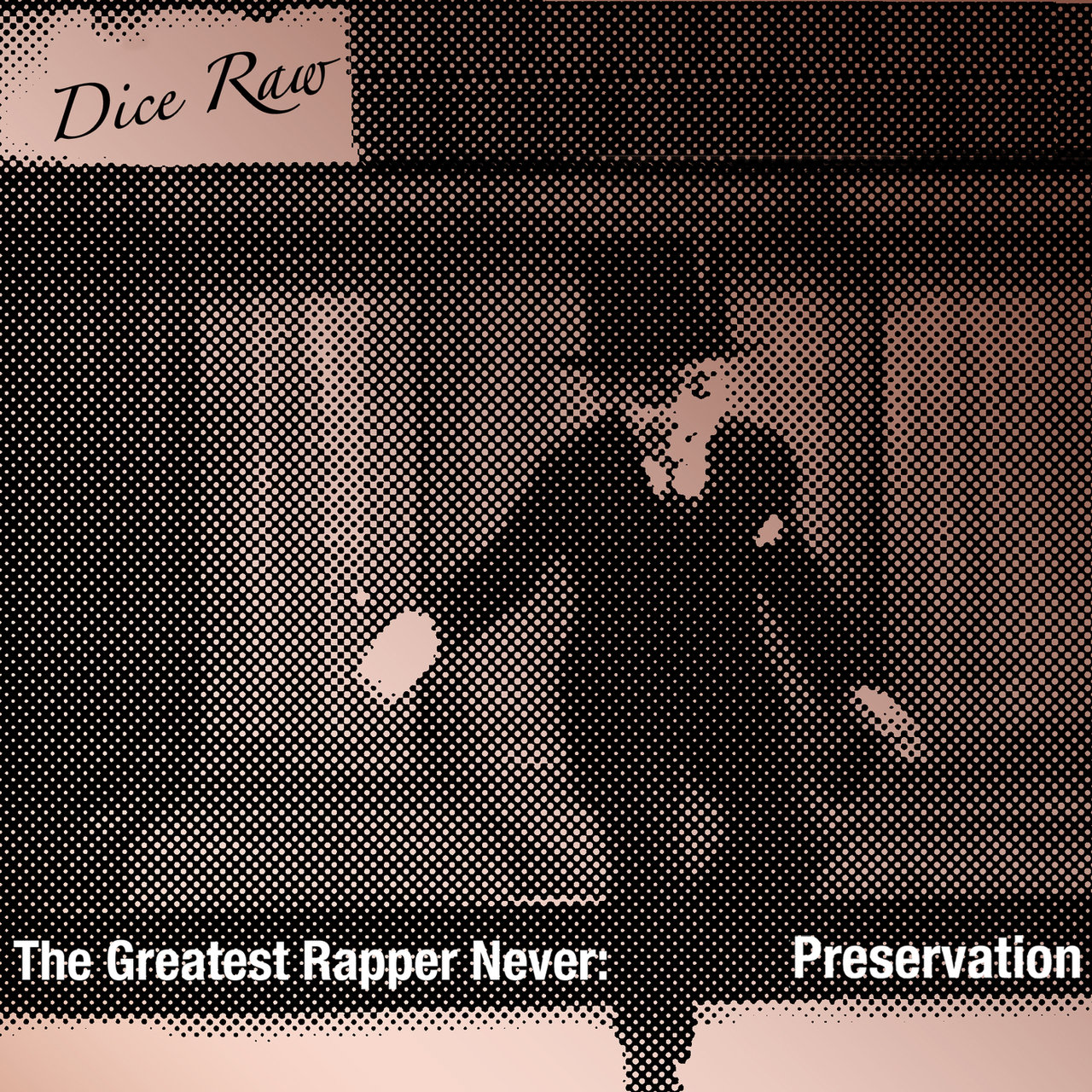 The Greatest Rapper Never: Preservation