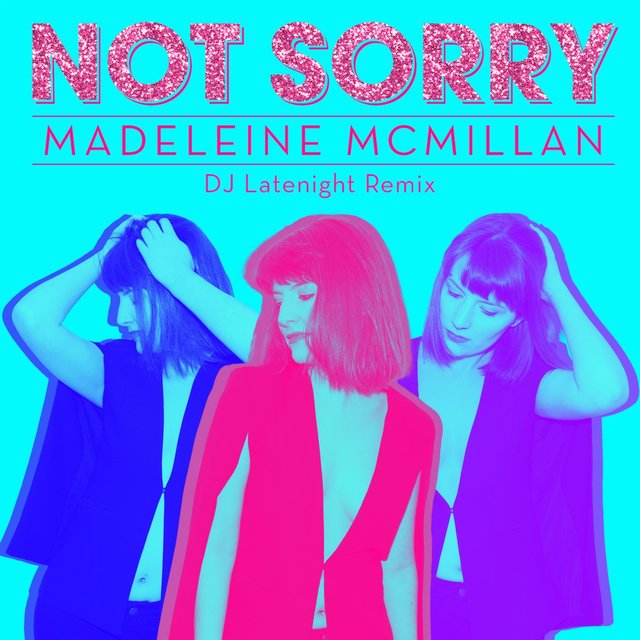 Not Sorry (DJ Latenight Remix)