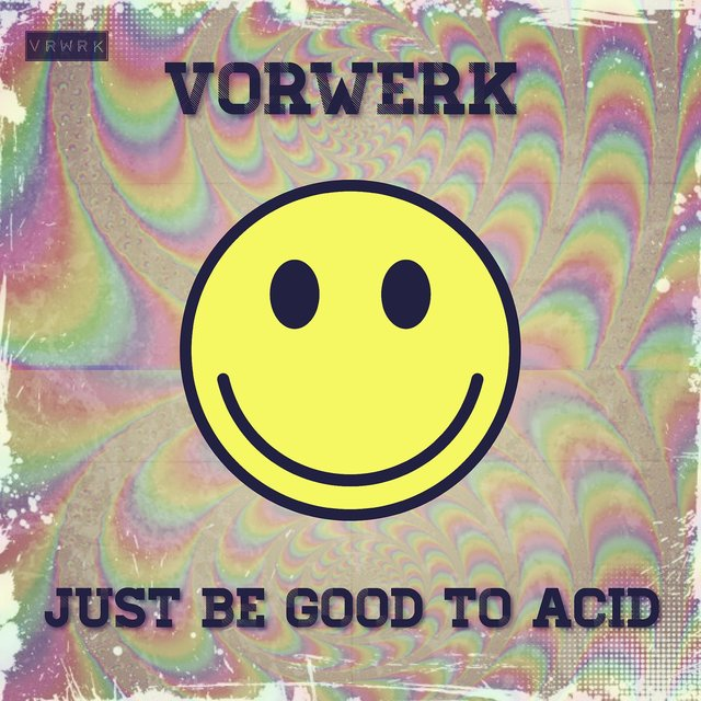 Just Be Good to Acid
