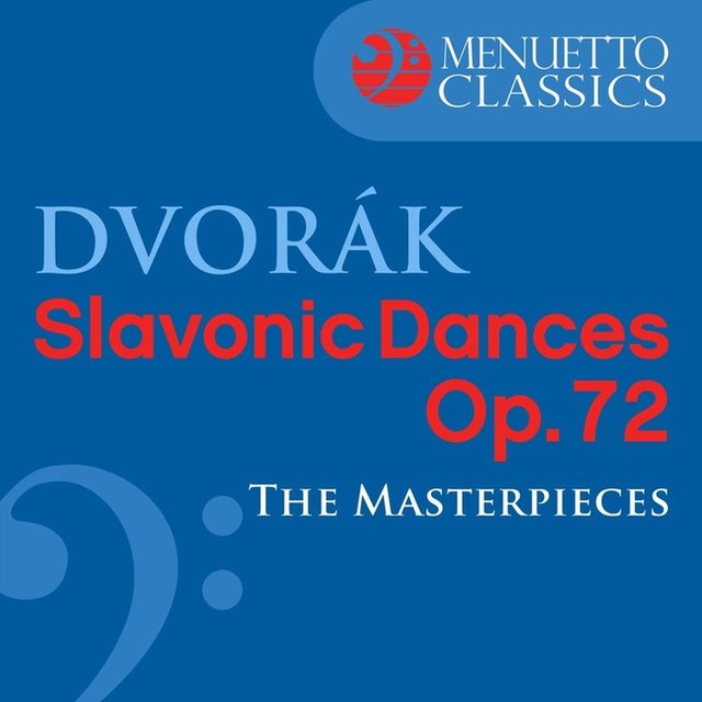Dvorák: Slavonic Dances, Op. 72 (The Masterpieces)