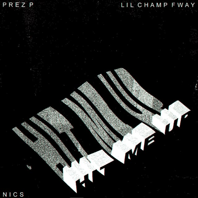 Hit Me Up (feat. Big Nics & Lil Champ Fway)