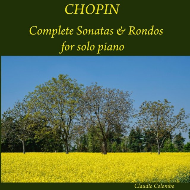Chopin: Complete Sonatas & Rondos for solo Piano
