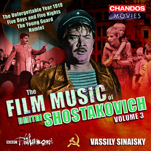 Shostakovich: Film Music, Vol. 3- Hamlet, The Unforgettable Year 1919, 5 Days - 5 Nights, The Young Guard
