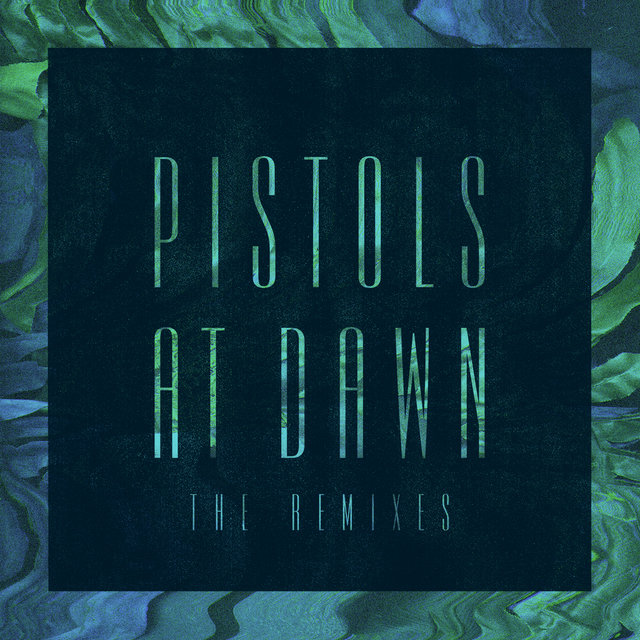 Pistols At Dawn (The Remixes)